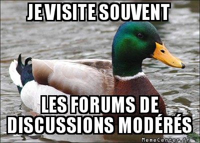actual-advice-mallard-je-visite-souvent-les-forums-de-discussions-moderes