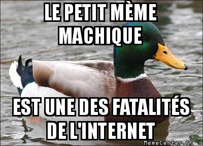 actual-advice-mallard-le-petit-meme-machique-est-une-des-fatalites-de-linternet