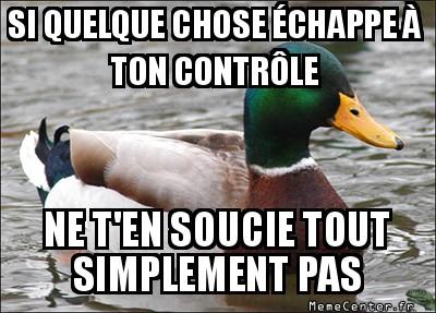 actual-advice-mallard-si-quelque-chose-echappe-a-ton-controle-ne-ten-soucie-tout-simplement-pas