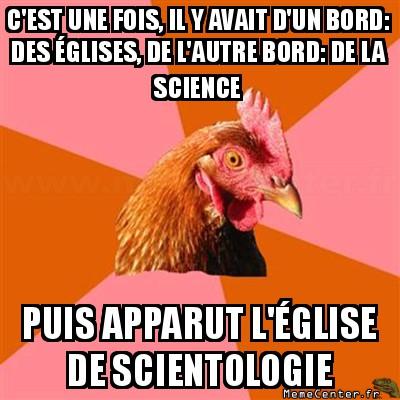anti-joke-chicken-cest-une-fois-il-y-avait-dun-bord-des-eglises-de-lautre-bord-de-la-science-puis-apparut-leglise-de-scientologie