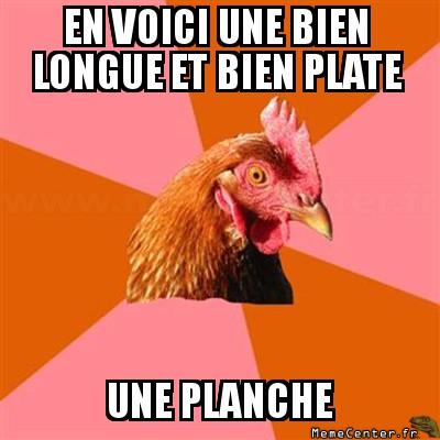 anti-joke-chicken-en-voici-une-bien-longue-et-bien-plate-une-planche