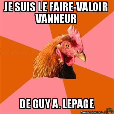 anti-joke-chicken-je-suis-le-faire-valoir-vanneur-de-guy-a--lepage