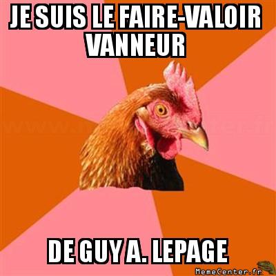 anti-joke-chicken-je-suis-le-faire-valoir-vanneur-de-guy-a--lepage