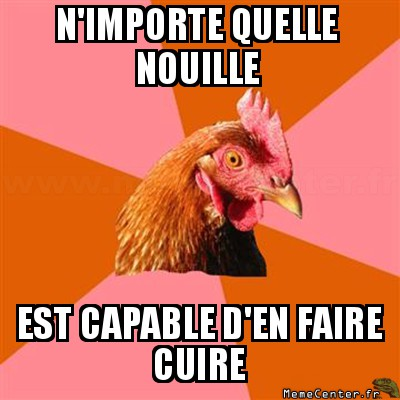 anti-joke-chicken-nimporte-quelle-nouille-est-capable-den-faire-cuire