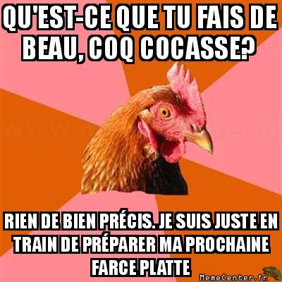 anti-joke-chicken-quest-ce-que-tu-fais-de-beau-coq-cocasse-rien-de-bien-precis--je-suis-juste-en-train-de-preparer-ma-prochaine-farce-platte
