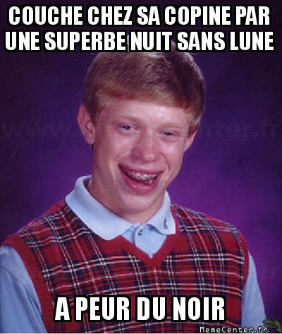 bad-luck-brian-a-peur-du-noir
