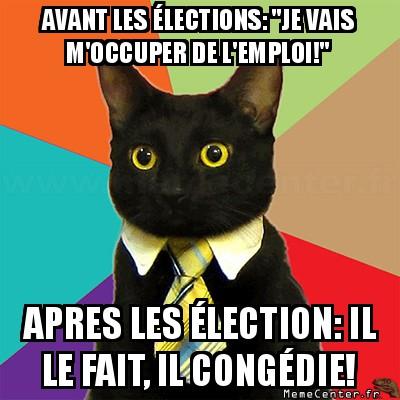 business-cat-avant-les-elections-je-vais-moccuper-de-lemploi-apres-les-election-il-le-fait-il-congedie