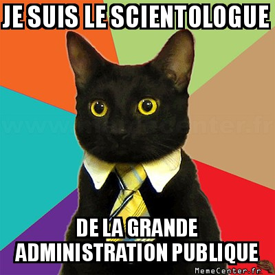 business-cat-je-suis-le-scientologue-de-la-grande-administration-publique