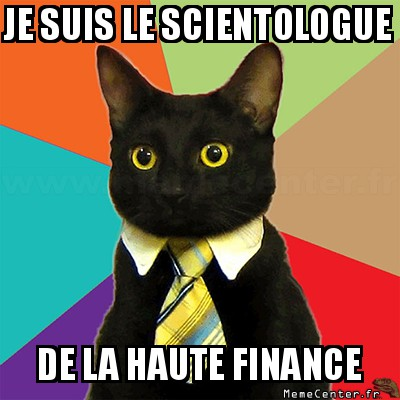 business-cat-je-suis-le-scientologue-de-la-haute-finance
