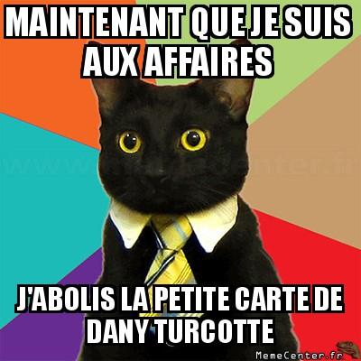 business-cat-maintenant-que-je-suis-aux-affaires-jabolis-la-petite-carte-de-dany-turcotte