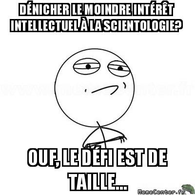 challenge-accepted-denicher-le-moindre-interet-intellectuel-a-la-scientologie-ouf-le-defi-est-de-taille