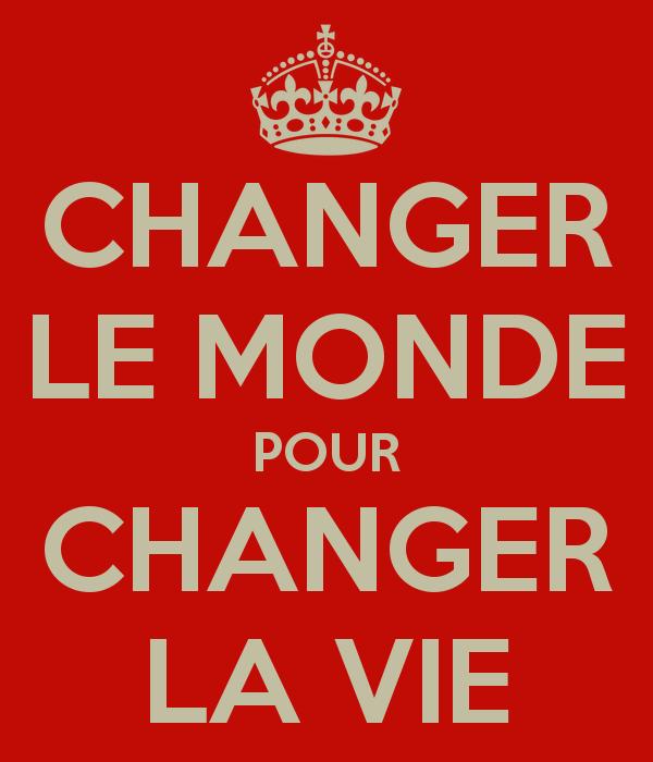 changer-le-monde-pour-changer-la-vie