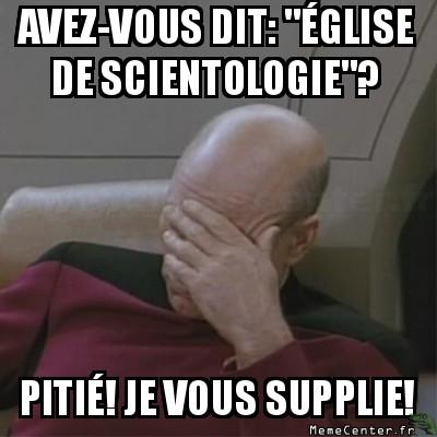 facepalm-avez-vous-dit-eglise-de-scientologie-pitie-je-vous-supplie