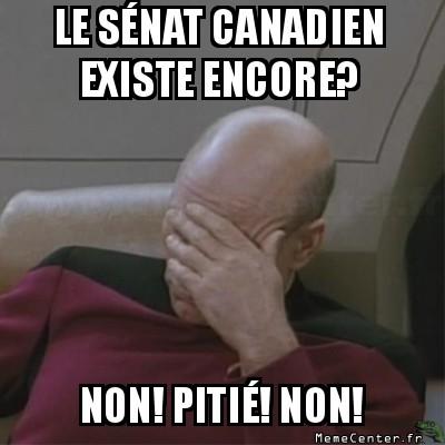 facepalm-le-senat-canadien-existe-encore-non-pitie-non
