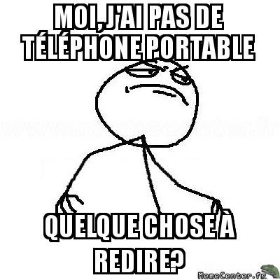 fck-yea-moi-jai-pas-de-telephone-portable-quelque-chose-a-redire