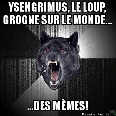 insanity-wolf-ysengrimus-le-loup-grogne-sur-le-monde-------des-memes