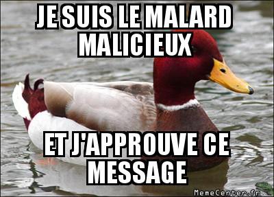 malicious-advice-mallard-je-suis-le-malard-malicieux-et-japprouve-ce-message
