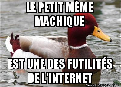 malicious-advice-mallard-le-petit-meme-machique-est-une-des-futilites-de-linternet