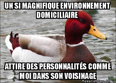 malicious-advice-mallard-un-si-magnifique-environnement-domiciliaire