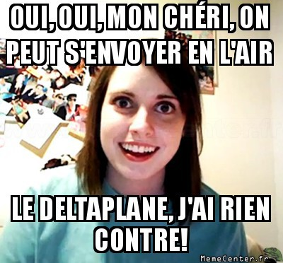 overly-attached-girlfriend-deltaplane
