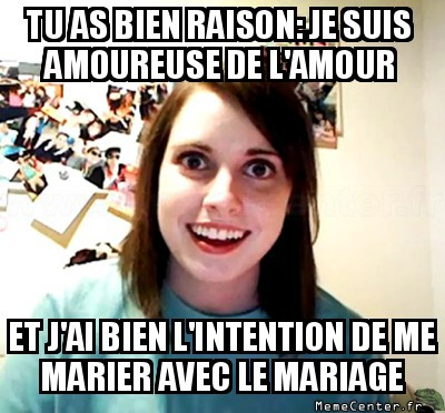 overly-attached-girlfriend-je-suis-amoureuse-de-lamour