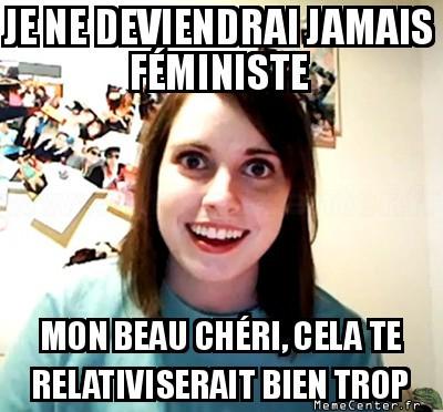 overly-attached-girlfriend-mon-beau-cheri-cela-te-relativiserait-bien-trop