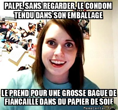 overly-attached-girlfriend-palpe-sans-regarder-le-condom