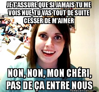 overly-attached-girlfriend-si-jamais-tu-me-vois-nue