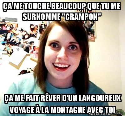 overly-attached-girlfriend-tu-me-surnomme-crampon