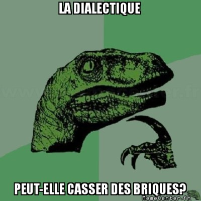 philosoraptor-la-dialectique-peut-elle-casser-des-briques
