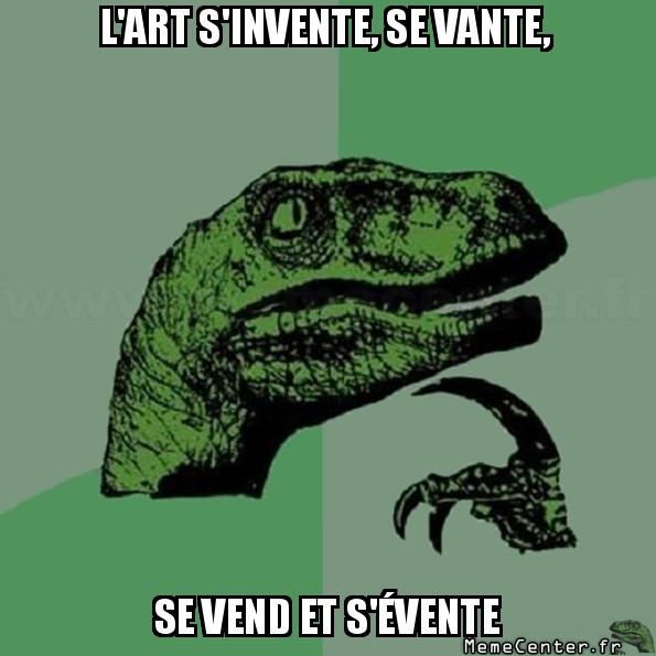 philosoraptor-lart-sinvente-se-vante-se-vend-et-sevente