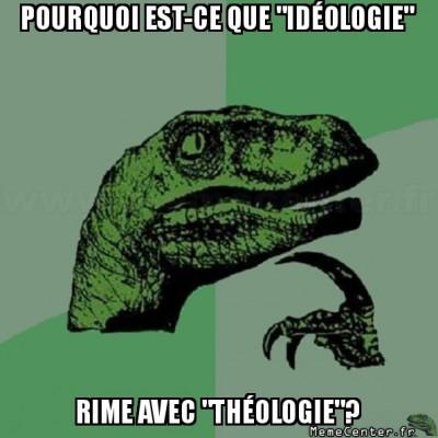 philosoraptor-pourquoi-est-ce-que-ideologie-rime-avec-theologie