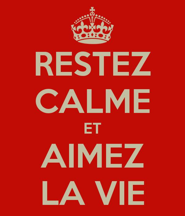 restez-calme-et-aimez-la-vie-1