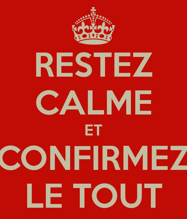 restez-calme-et-confirmez-le-tout