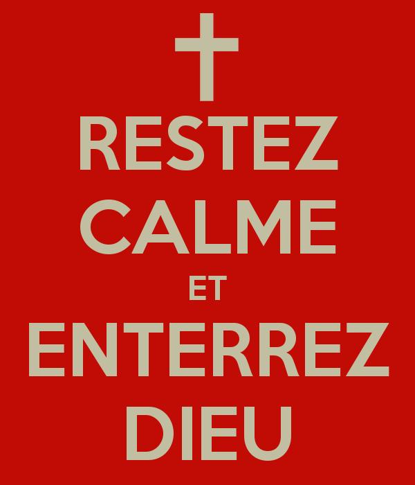 restez-calme-et-enterrez-dieu