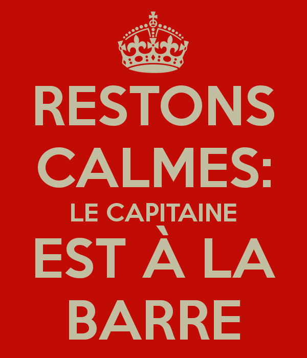 restons-calmes-le-capitaine-est-à-la-barre