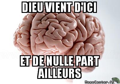 scumbag-brain-dieu-vient-dici-et-de-nulle-part-ailleurs