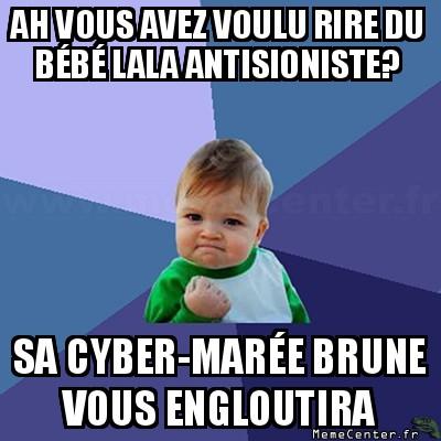 success-kid-ah-vous-avez-voulu-rire-du-bebe-lala-antisioniste-sa-cyber-maree-brune-vous-engloutira
