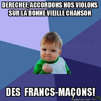success-kid-derechef-accordons-nos-violons-sur-la-bonne-vieille-chanson-des-francs-macons