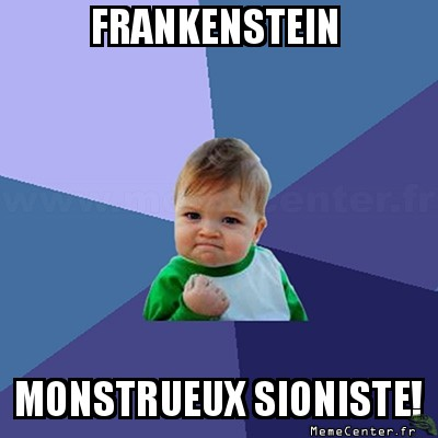 success-kid-frankenstein-monstrueux-sioniste