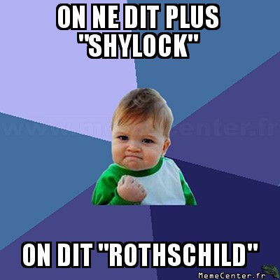 success-kid-on-ne-dit-plus-shylock-on-dit-rothschild