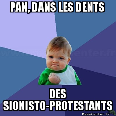 success-kid-pan-dans-les-dents-des-sionisto-protestants