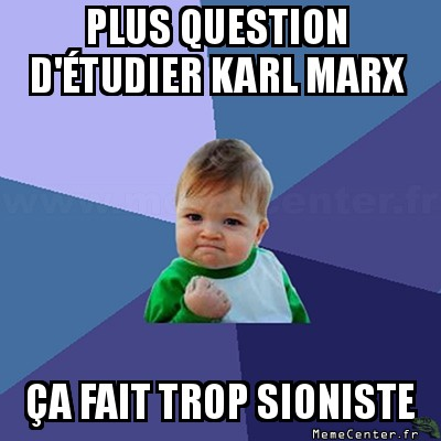 success-kid-plus-question-detudier-karl-marx---a-fait-trop-sioniste