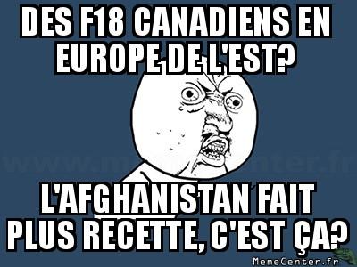 y-u-no-des-f18-canadiens-en-europe-de-lest-lafghanistan-fait-plus-recette-cest-ca
