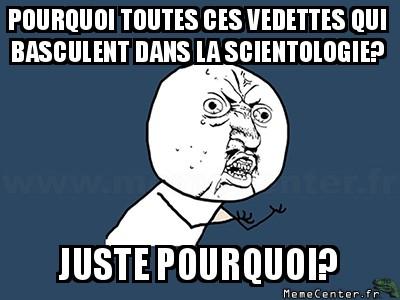 y-u-no-pourquoi-toutes-ces-vedettes-qui-basculent-dans-la-scientologie-juste-pourquoi