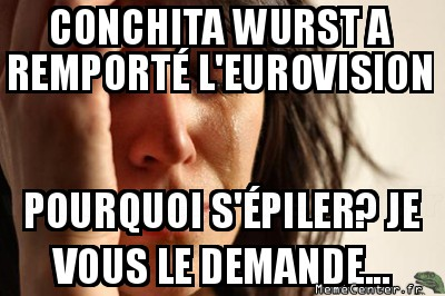 first-world-problems-conchita-wurst-a-remporte-leurovision-pourquoi-sepiler-je-vous-le-demande