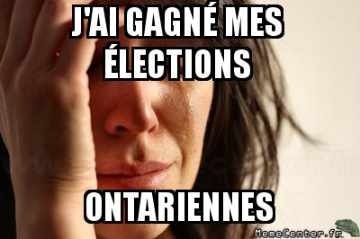 first-world-problems-jai-gagne-mes-elections-ontariennes