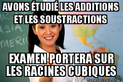 unhelpful-high-school-teacher-avons-etudie-les-additions-et-les-soustractions