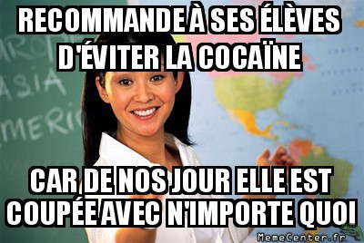 unhelpful-high-school-teacher-recommande-a-ses-eleves-cocaine