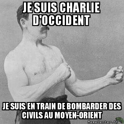 overly-manly-man-je-suis-charlie-doccident-je-suis-en-train-de-bombarder-des-civils-au-moyen-orient